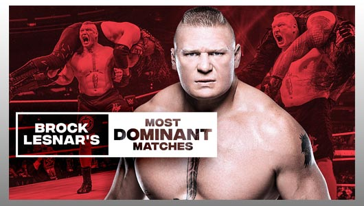 Brock Lesnars Most Dominant Matches