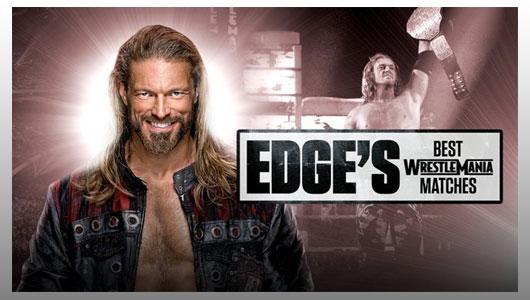 Edges Best WrestleMania Matches