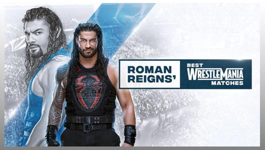 WWE Essentials Roman Reigns Best Wrestlemania Matches