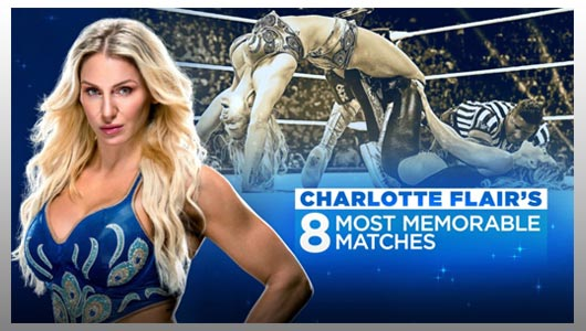 Charlotte Flairs 8 Most Memorable Matches