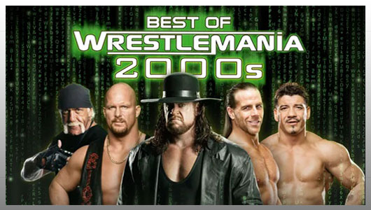 WWE the Best of Wrestlemania In The 2000s
